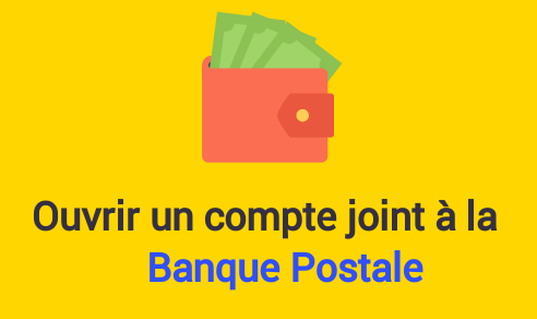 ouvrir compte joint banque postale